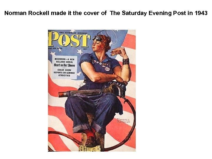 Norman Rockell made it the cover of The Saturday Evening Post in 1943