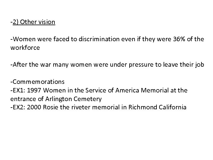 -2) Other vision -Women were faced to discrimination even if they were 36% of