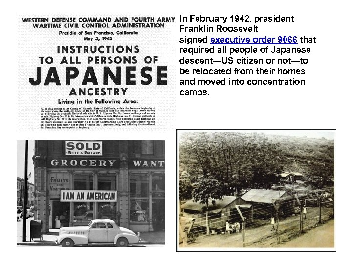 In February 1942, president Franklin Roosevelt signed executive order 9066 that required all people