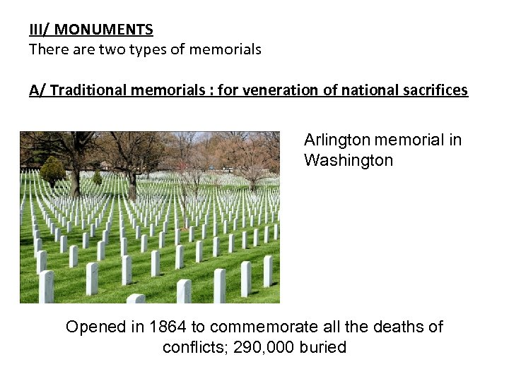 III/ MONUMENTS There are two types of memorials A/ Traditional memorials : for veneration