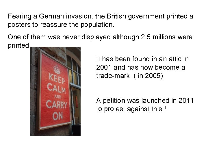 Fearing a German invasion, the British government printed a posters to reassure the population.