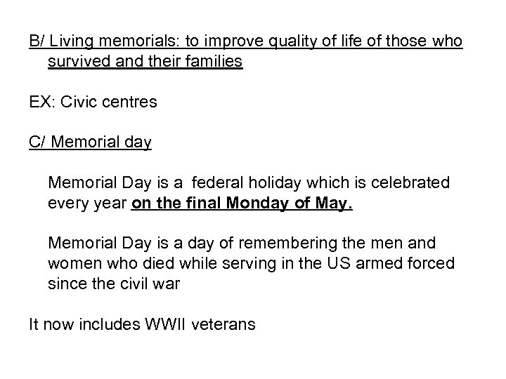 B/ Living memorials: to improve quality of life of those who survived and their