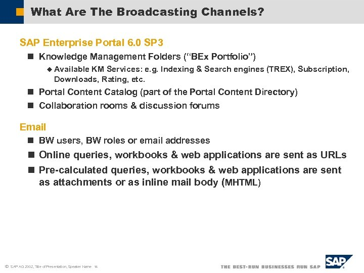 What Are The Broadcasting Channels? SAP Enterprise Portal 6. 0 SP 3 n Knowledge