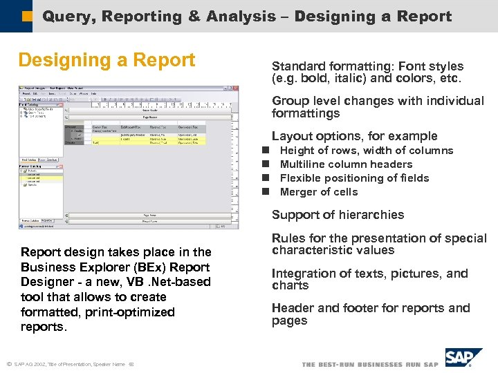 Query, Reporting & Analysis – Designing a Report Standard formatting: Font styles (e. g.