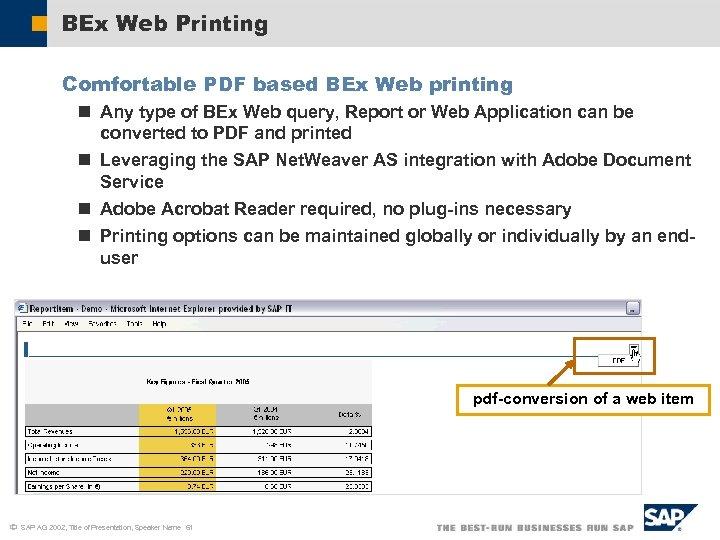 BEx Web Printing Comfortable PDF based BEx Web printing n Any type of BEx