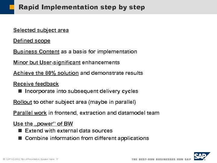 Rapid Implementation step by step Selected subject area Defined scope Business Content as a