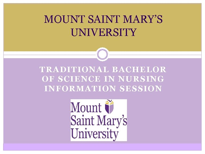 MOUNT SAINT MARY'S UNIVERSITY TRADITIONAL BACHELOR OF SCIENCE IN NURSING INFORMATION SESSION