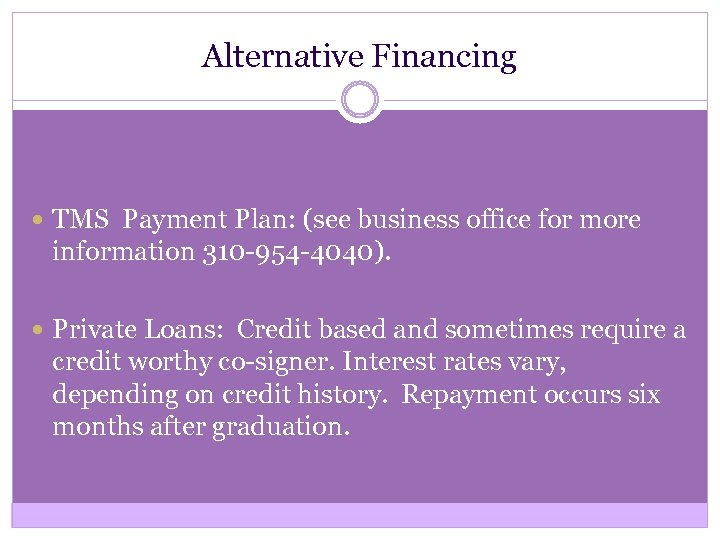 Alternative Financing TMS Payment Plan: (see business office for more information 310 -954 -4040).
