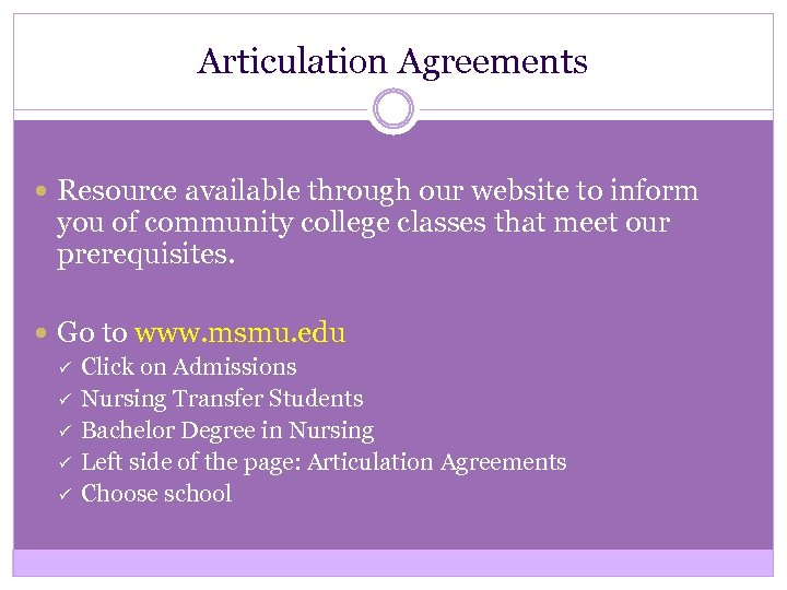 Articulation Agreements Resource available through our website to inform you of community college classes