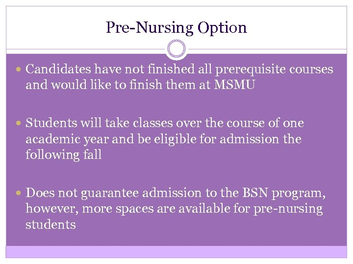 Pre-Nursing Option Candidates have not finished all prerequisite courses and would like to finish