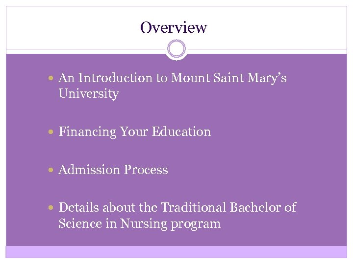Overview An Introduction to Mount Saint Mary's University Financing Your Education Admission Process Details