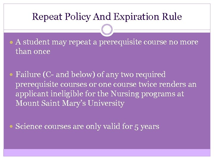 Repeat Policy And Expiration Rule ● A student may repeat a prerequisite course no