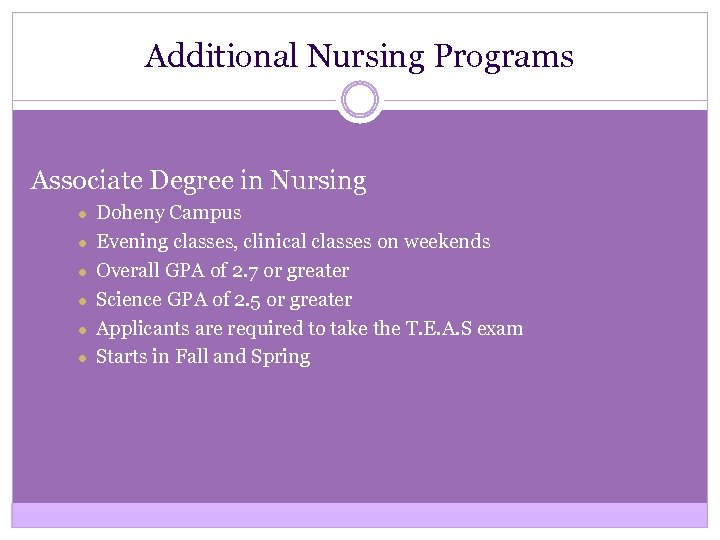 Additional Nursing Programs Associate Degree in Nursing ● ● ● Doheny Campus Evening classes,