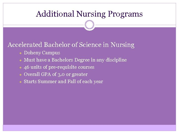 Additional Nursing Programs Accelerated Bachelor of Science in Nursing ● ● ● Doheny Campus