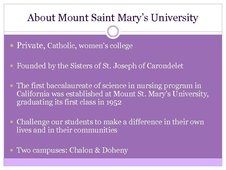About Mount Saint Mary's University Private, Catholic, women's college Founded by the Sisters of