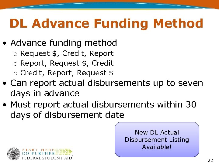 DL Advance Funding Method • Advance funding method o Request $, Credit, Report o