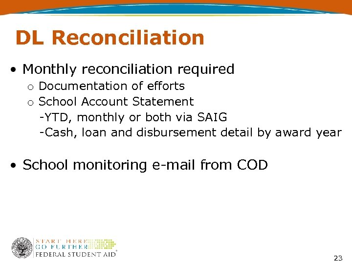 DL Reconciliation • Monthly reconciliation required o Documentation of efforts o School Account Statement