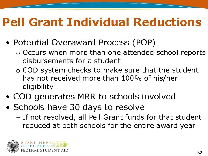 Pell Grant Individual Reductions • Potential Overaward Process (POP) o Occurs when more than