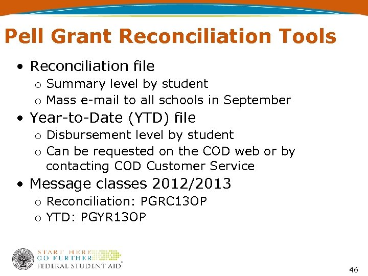 Pell Grant Reconciliation Tools • Reconciliation file o Summary level by student o Mass