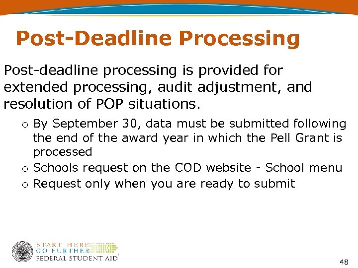 Post-Deadline Processing Post-deadline processing is provided for extended processing, audit adjustment, and resolution of
