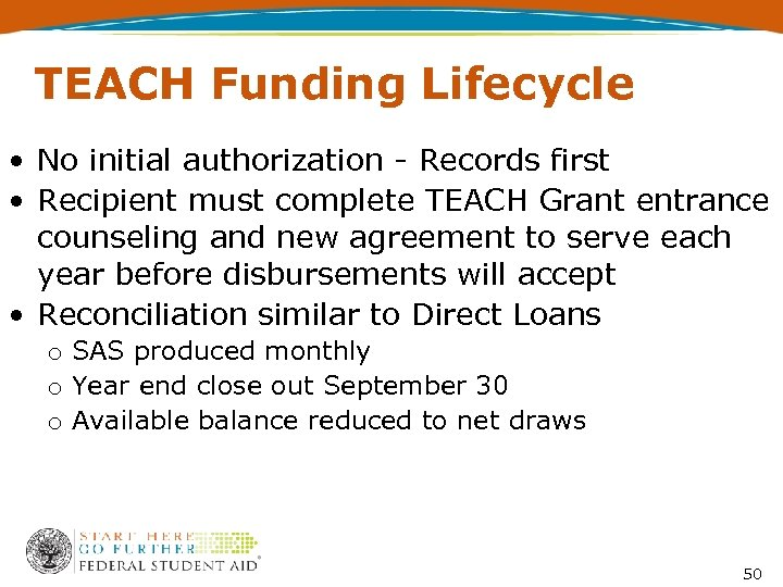 TEACH Funding Lifecycle • No initial authorization - Records first • Recipient must complete