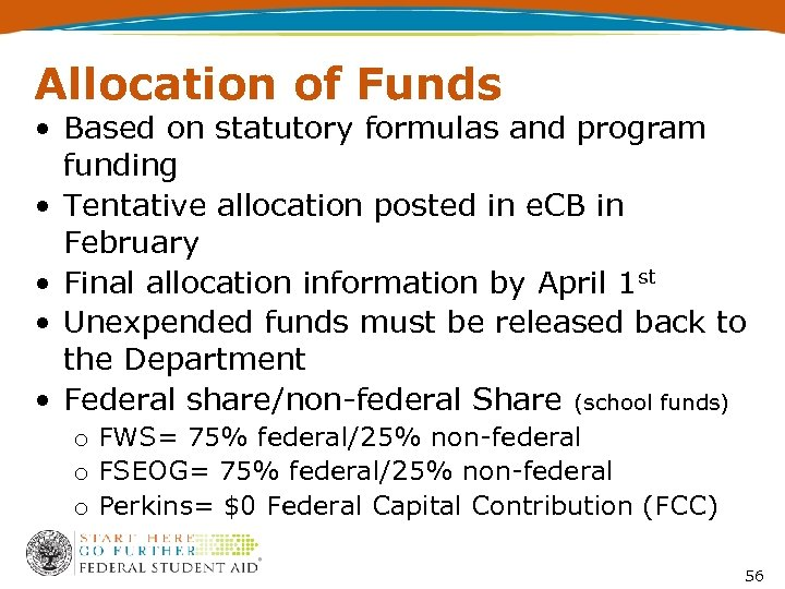 Allocation of Funds • Based on statutory formulas and program funding • Tentative allocation