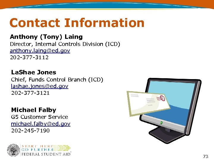 Contact Information Anthony (Tony) Laing Director, Internal Controls Division (ICD) anthony. laing@ed. gov 202