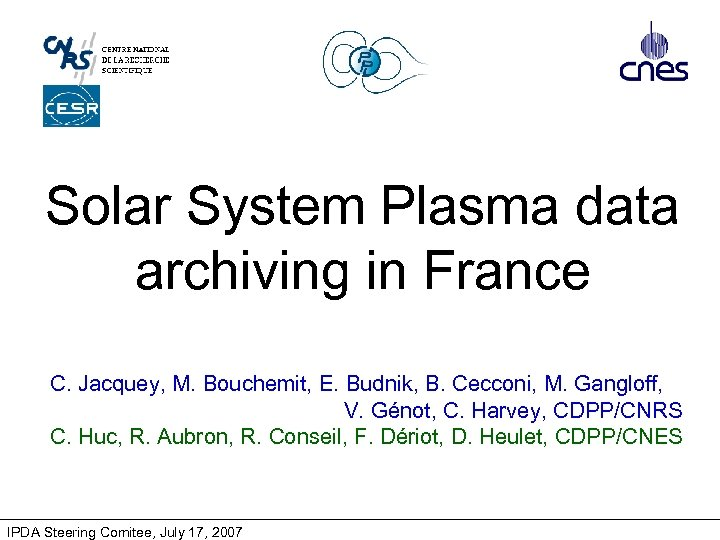 Solar System Plasma data archiving in France C. Jacquey, M. Bouchemit, E. Budnik, B.