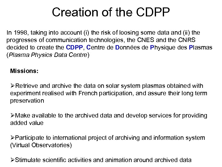Creation of the CDPP In 1998, taking into account (i) the risk of loosing