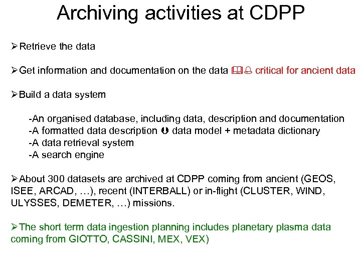 Archiving activities at CDPP ØRetrieve the data ØGet information and documentation on the data