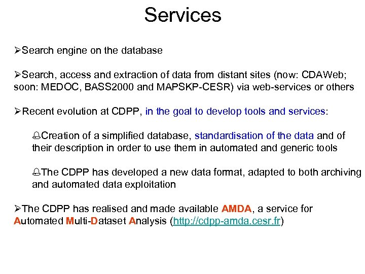 Services ØSearch engine on the database ØSearch, access and extraction of data from distant