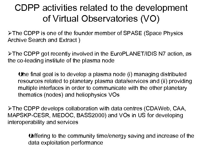 CDPP activities related to the development of Virtual Observatories (VO) ØThe CDPP is one