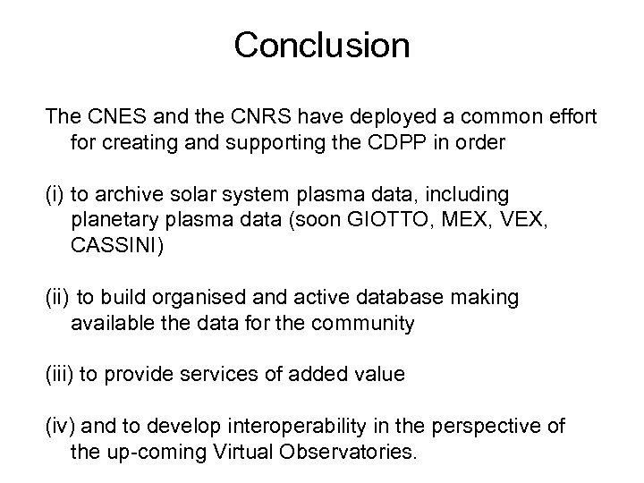 Conclusion The CNES and the CNRS have deployed a common effort for creating and