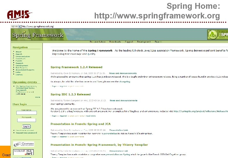 Spring Home: http: //www. springframework. org Oracle Consulting – Java Professional Community – 29