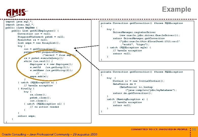 Example import java. sql. *; import javax. sql. *; public class Emp. Dao {