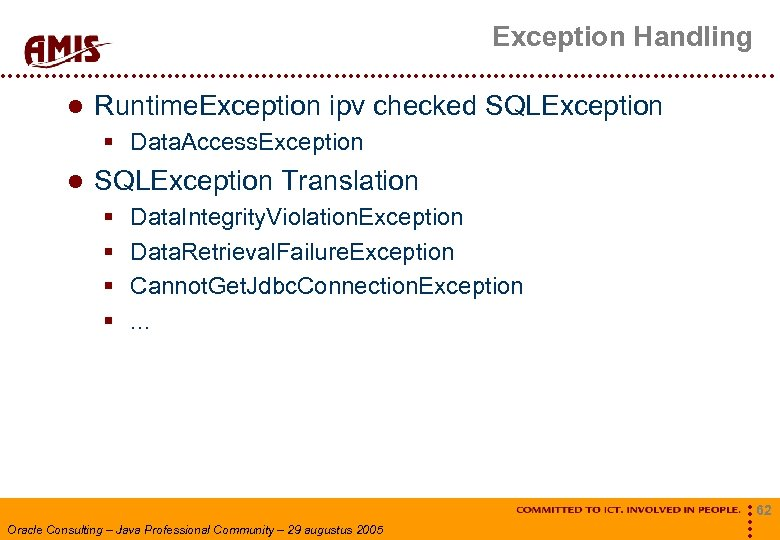 Exception Handling Runtime. Exception ipv checked SQLException § Data. Access. Exception SQLException Translation §