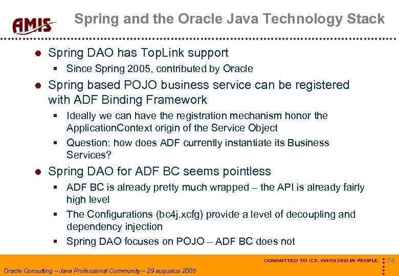 Spring and the Oracle Java Technology Stack Spring DAO has Top. Link support §