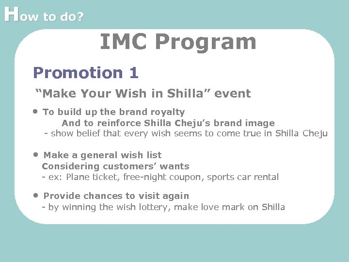 """How to do? IMC Program Promotion 1 """"Make Your Wish in Shilla"""" event •"""