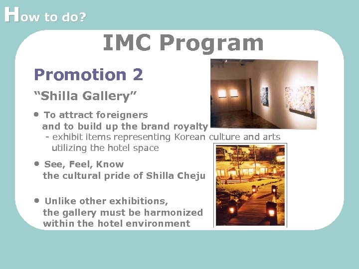 """How to do? IMC Program Promotion 2 """"Shilla Gallery"""" • To attract foreigners and"""