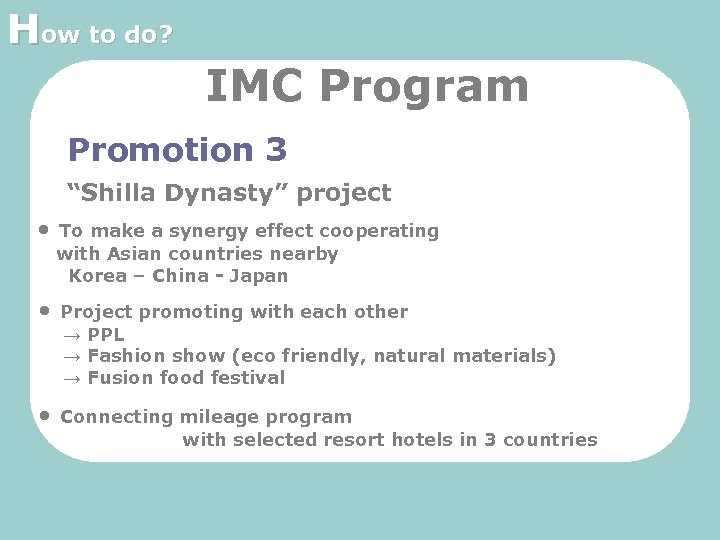 """How to do? IMC Program Promotion 3 """"Shilla Dynasty"""" project • To make a"""