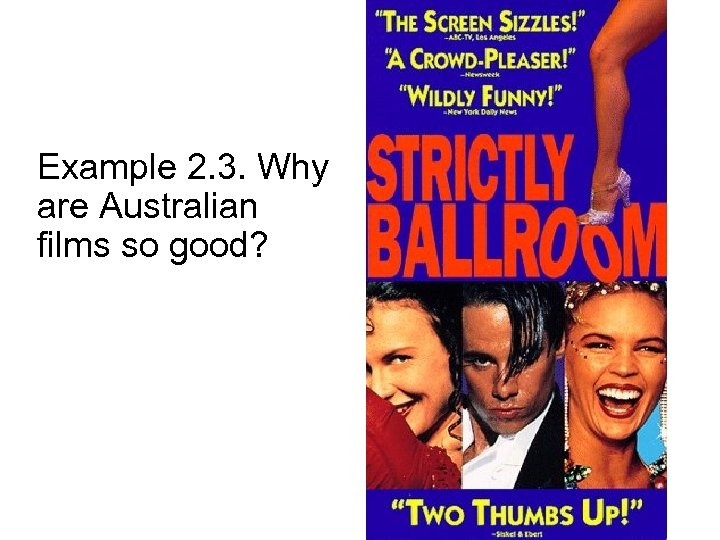 Example 2. 3. Why are Australian films so good?