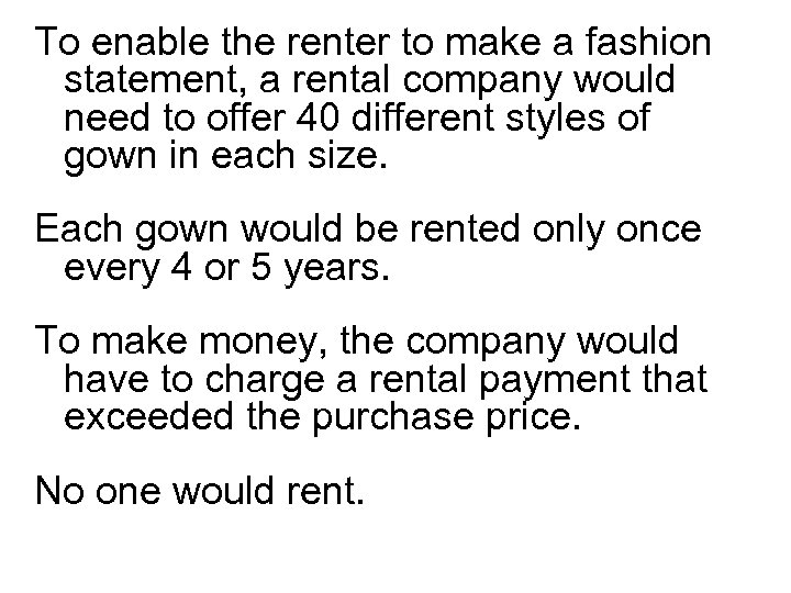 To enable the renter to make a fashion statement, a rental company would need