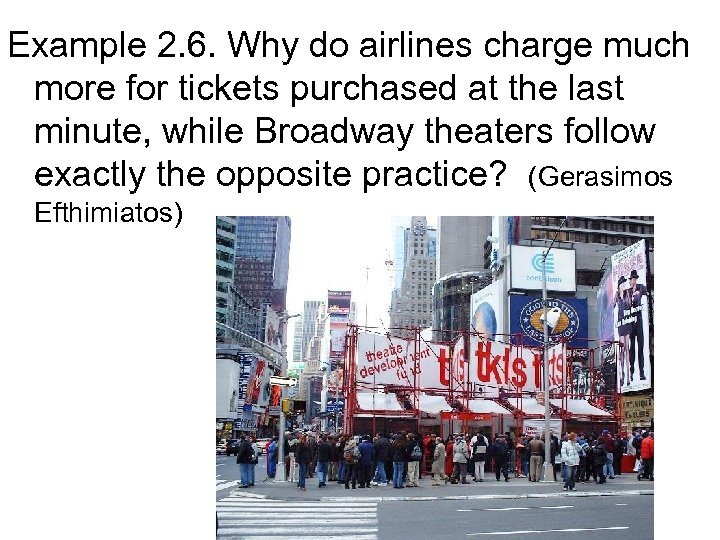 Example 2. 6. Why do airlines charge much more for tickets purchased at the