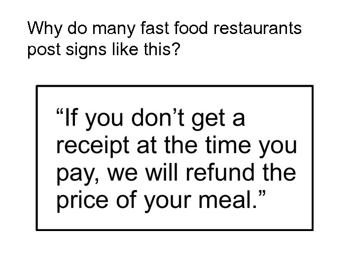 Why do many fast food restaurants post signs like this?
