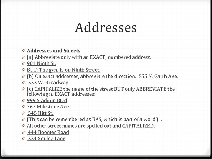 Addresses 0 0 0 0 Addresses and Streets (a) Abbreviate only with an EXACT,