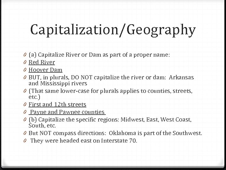 Capitalization/Geography 0 0 0 0 0 (a) Capitalize River or Dam as part of