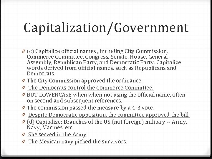 Capitalization/Government 0 (c) Capitalize official names , including City Commission, Commerce Committee, Congress, Senate,