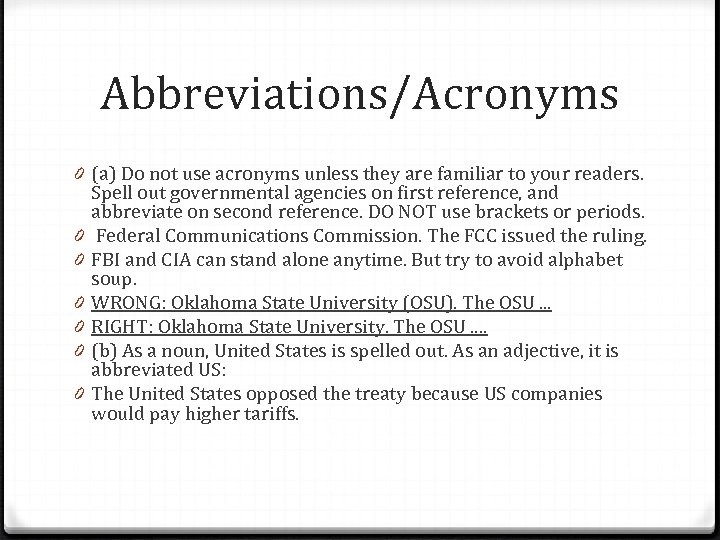 Abbreviations/Acronyms 0 (a) Do not use acronyms unless they are familiar to your readers.