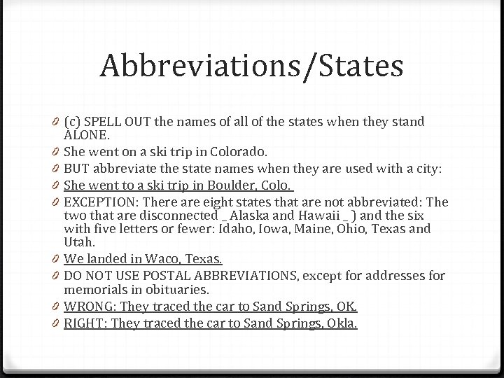 Abbreviations/States 0 (c) SPELL OUT the names of all of the states when they