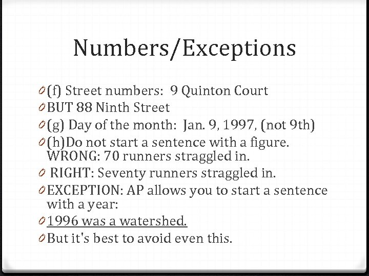 Numbers/Exceptions 0 (f) Street numbers: 9 Quinton Court 0 BUT 88 Ninth Street 0